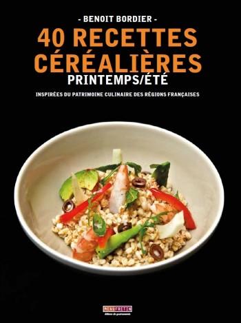 Couverture du livre 40 recettes céréalières-printemps/été